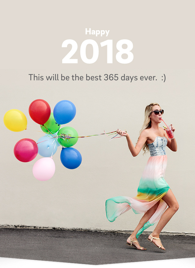 Happy 2018 - This will be the best 365 days ever.