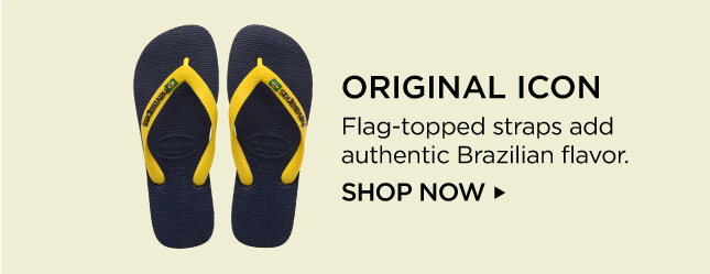 ORIGINAL ICON Flag-topped straps add authentic Brazilian flavor. SHOP NOW >