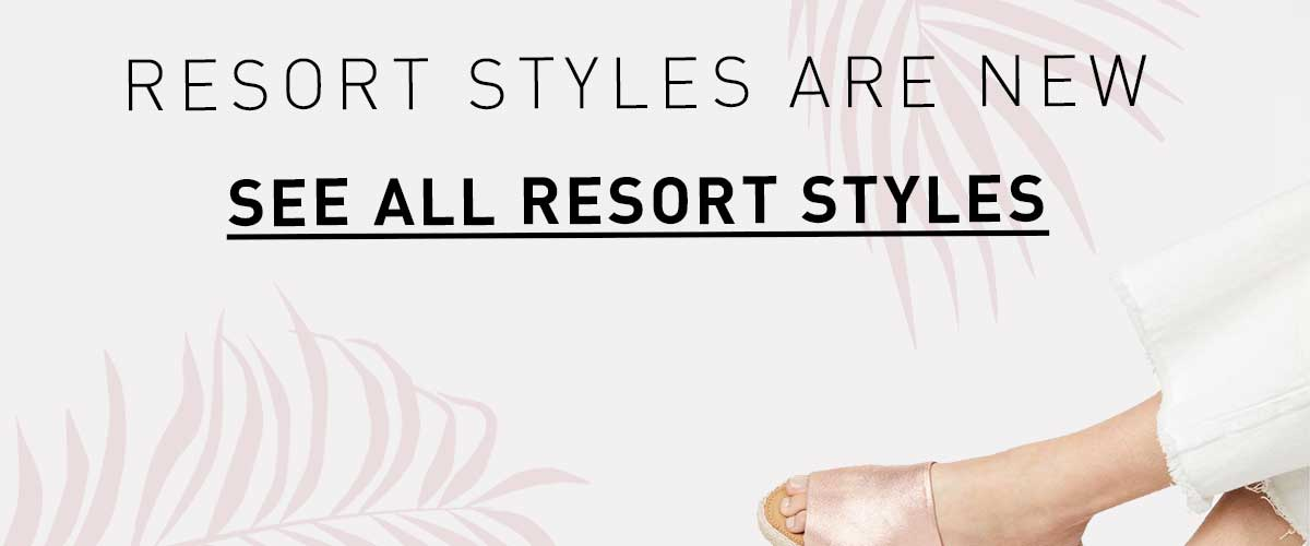 Resort Styles Are New