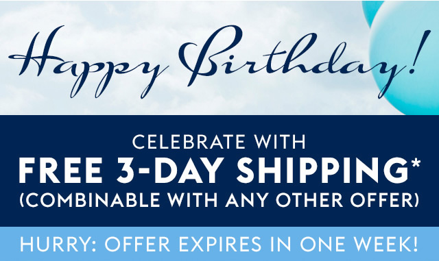 Happy Birthday! Celebrate With Free 3-Day Shipping