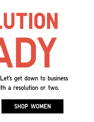 RESOLUTION READY - START 2018 RIGHT - SHOP WOMEN