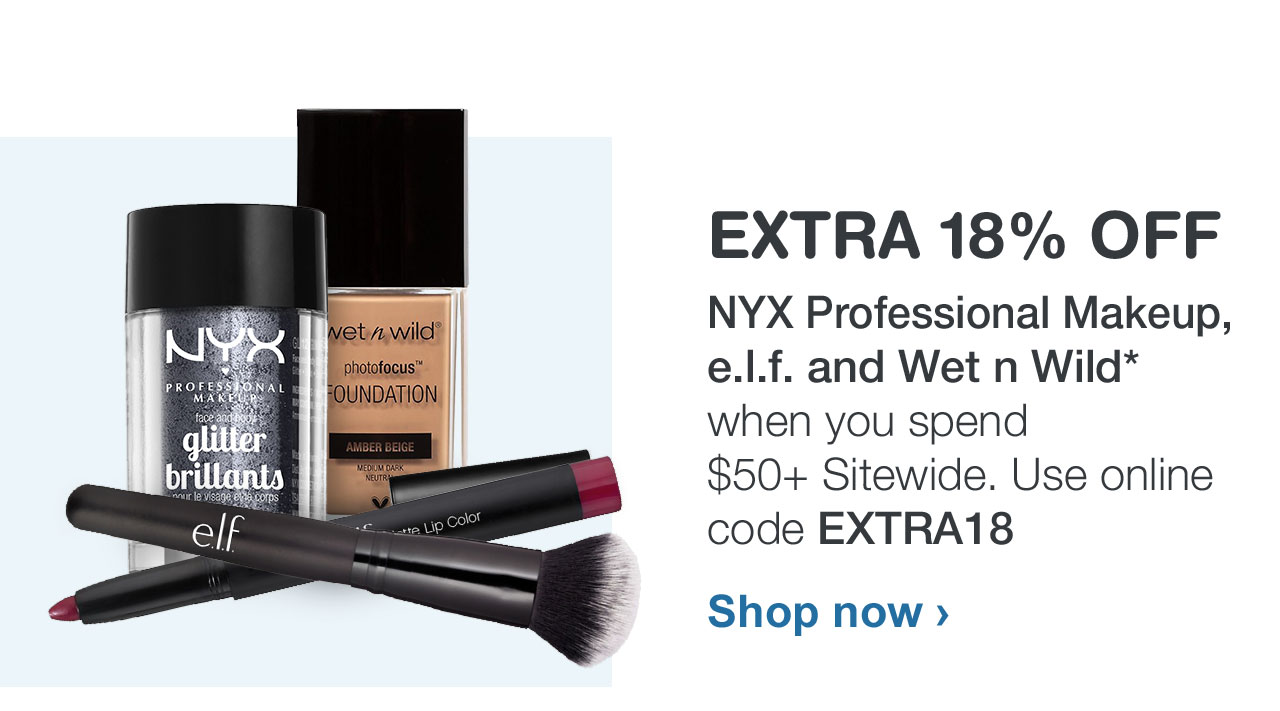 EXTRA 18% OFF NYX Professional Makeup, e.l.f. and Wet n Wild when you spend $50+ Sitewide. Use online code EXTRA18