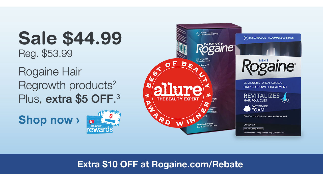 Sale $44.99 - Reg. $53.99 Rogaine Hair Regrowth products. Plus, extra $5 OFF