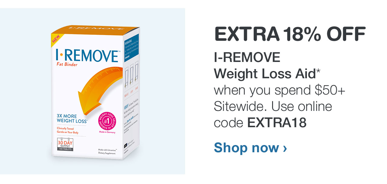 EXTRA 18% OFF I-REMOVE Weight Loss Aid. When you spend $50+ Sitewide. Use online code EXTRA18