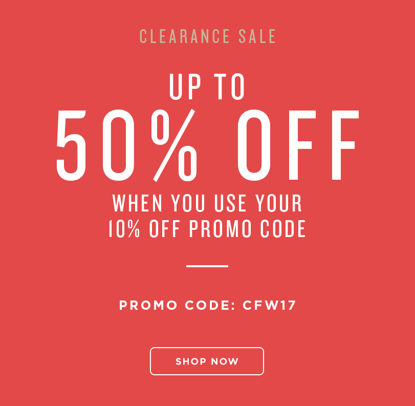 CLEARANCE SALE! Up to 50% off when you use your 10% off promo code CFW17 during checkout. Display images to learn more!