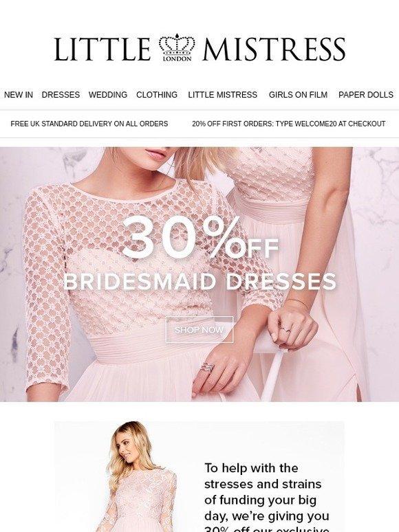 080ffa08a1e Little Mistress  30% Off Bridesmaid Dresses