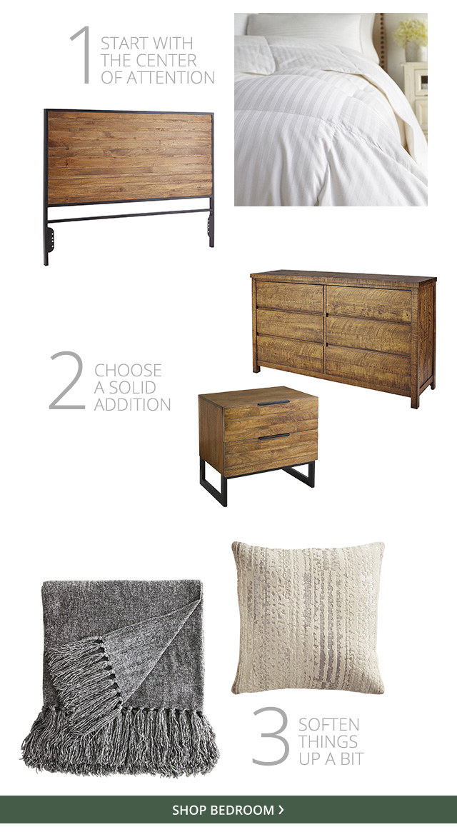 1. Start with the center of attention 2. Choose a solid addition 3. Soften things up a bit. Shop Bedroom