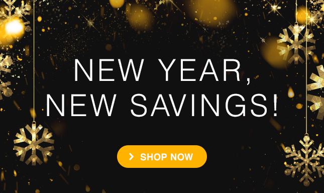 NEW YEAR, NEW SAVINGS!