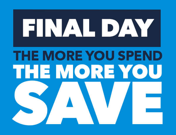 Ends Today! The More You Spend, The More You Save.