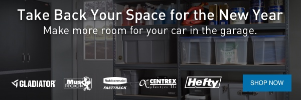 Take Back Your Space for the New Year. Make more room for your car in the garage.