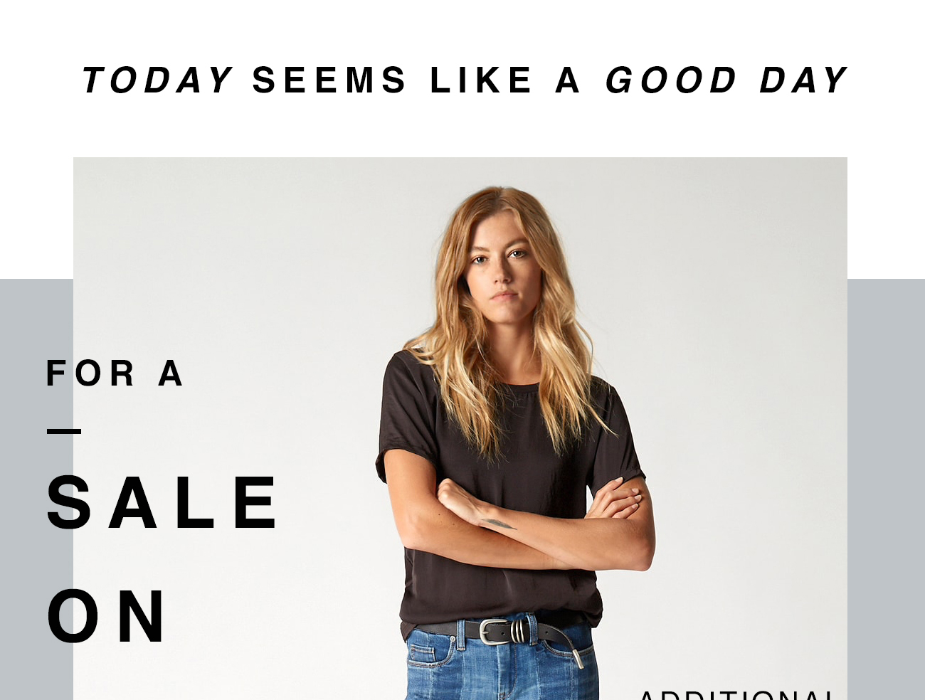 Today Seems Like A Good Day - for a Sale on Sale
