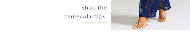 Temecula Maxi