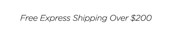 Free Express Shipping Over $200