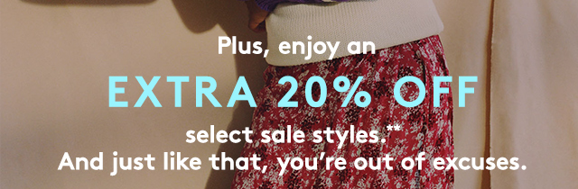 Last chance for up to 70% off and an extra 20% off select sale styles!