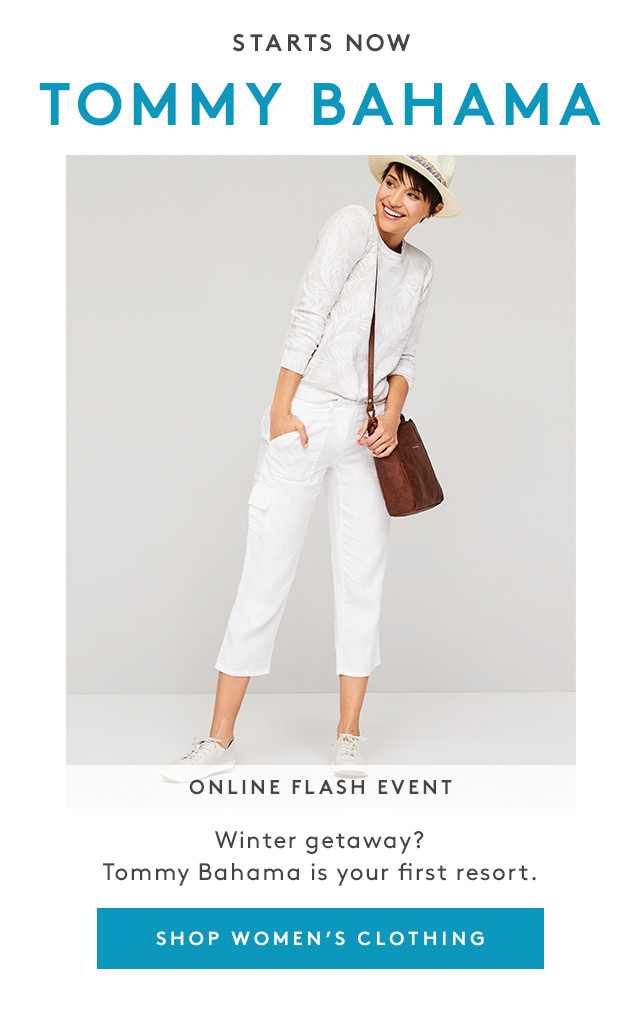 Starts Now | Tommy Bahama | Online Flash Event | Winter getaway? Tommy Bahama is your first resort. | Shop Women's Clothing