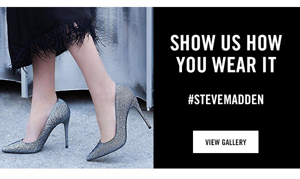 Show us how you wear it!  #stevemadden
