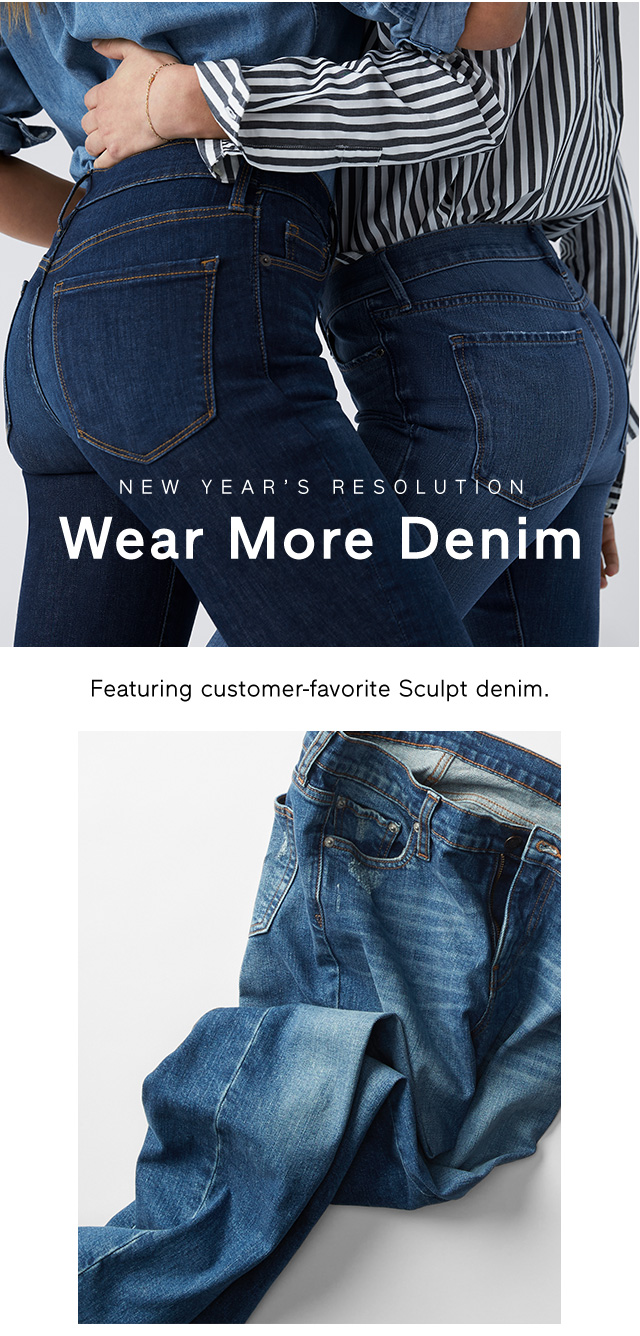 NEW YEAR'S RESOLUTION Wear More Denim