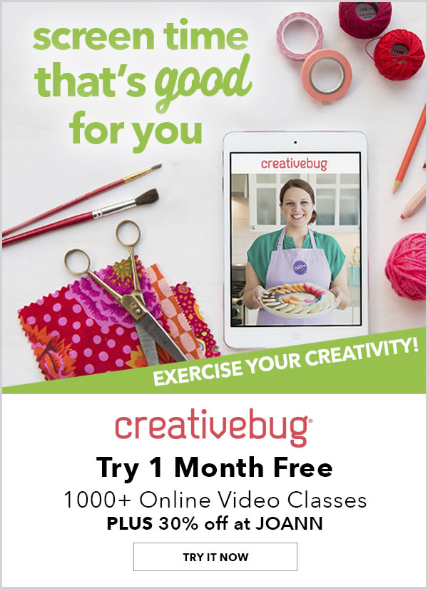 Learn with Creativebug. Screen time that's good for you. Exercise your creativity! Try 1 month FREE. Over 1000 Online Video Classes available plus 30% off at JOANN. TRY IT NOW. Learn More.