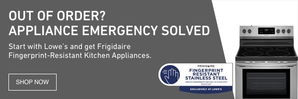 Start with Lowe's and get Frigidaire Fingerprint-Resistant Kitchen Appliances.