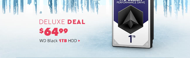 Deluxe Deal - WD Black 1TB HDD
