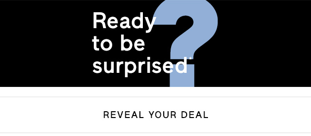 Ready to be surprised* | REVEAL YOUR DEAL