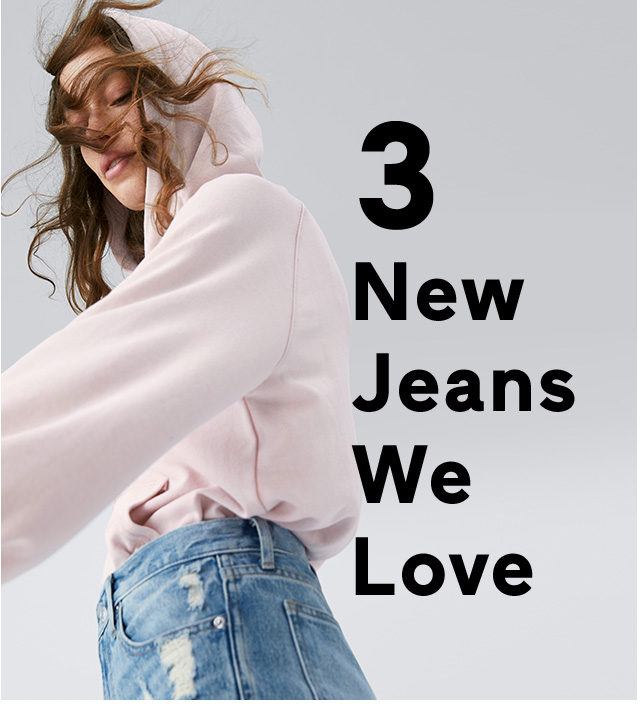 3 New Jeans We Love