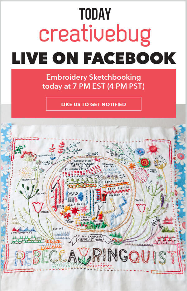 Today Creativebug Live on Facebook. Embroidery Sketchbooking, today at 7PM EST 4pm PST. LIKE US TO GET NOTIFIED.