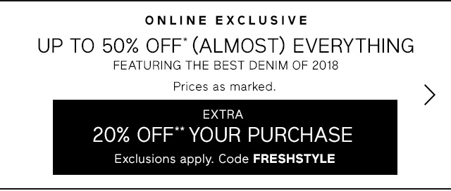 UP TO 50% OFF* (ALMOST) EVERYTHING | EXTRA 20% OFF** YOUR PURCHASE