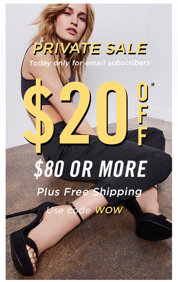 Private Sale: Today only for email subscribers! $20 off $80 plus free shipping. Use code WOW at checkout. Exclusions apply.