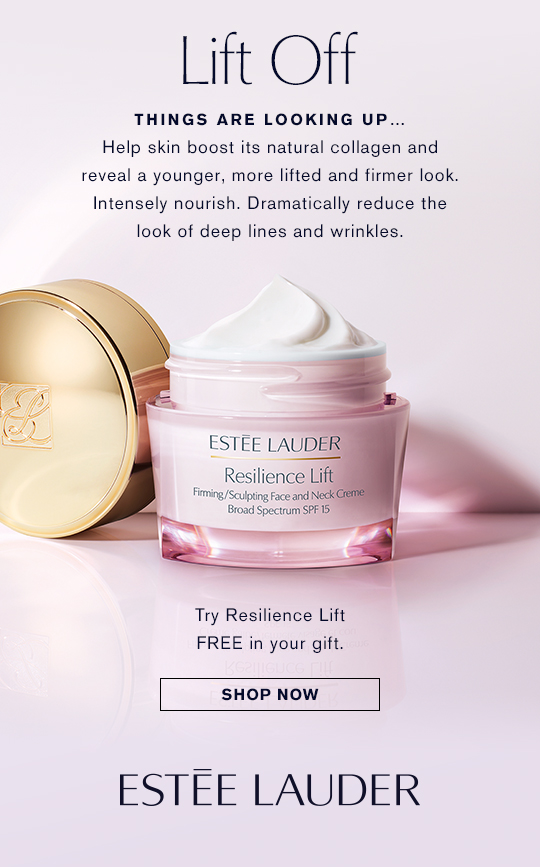 Lift Off Things are looking up... Help skin boost its natural collagen and reveal a younger,  more lifted and firmer look. Intensely nourish. Dramatically   reduce the look of deep lines and wrinkles.   Try Resilience Lift FREE in your gift. Shop Now