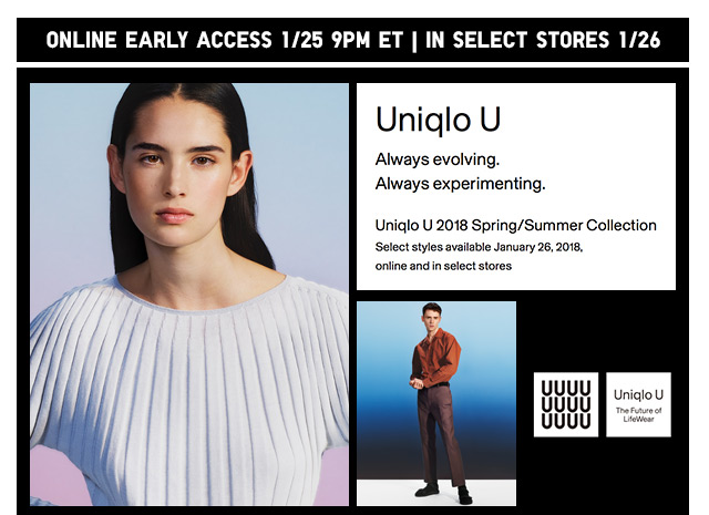 UNIQLO U - ONLINE EARLY ACCESS 1/25 9PM ET | IN SELECT STORES 1/26