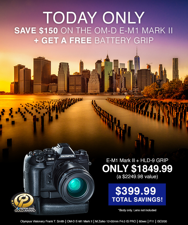 TODAY ONLY - SAVE $150 ON THE OM-D E-M1 MARK II + GET A FREE BATTERY GRIP
