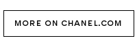 MORE ON CHANEL.COM