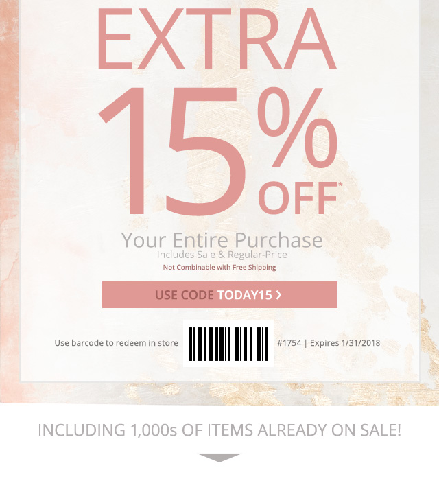 Today only Extra 15% Off* your entire purchase with code