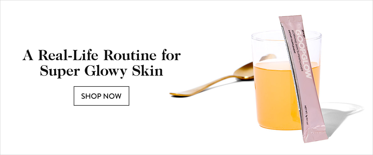 Real-Life Routine for Super-Glowy Skin