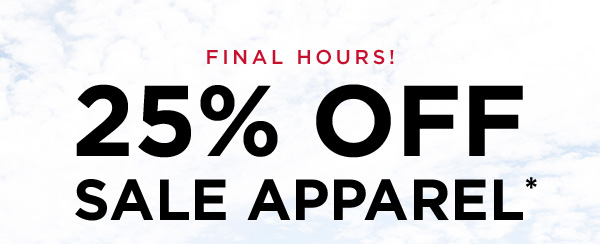 25% OFF SALE APPAREL*