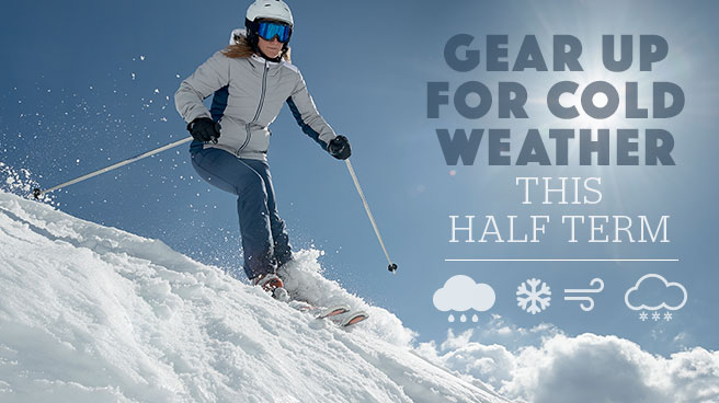 Gear up for cold weather this half term