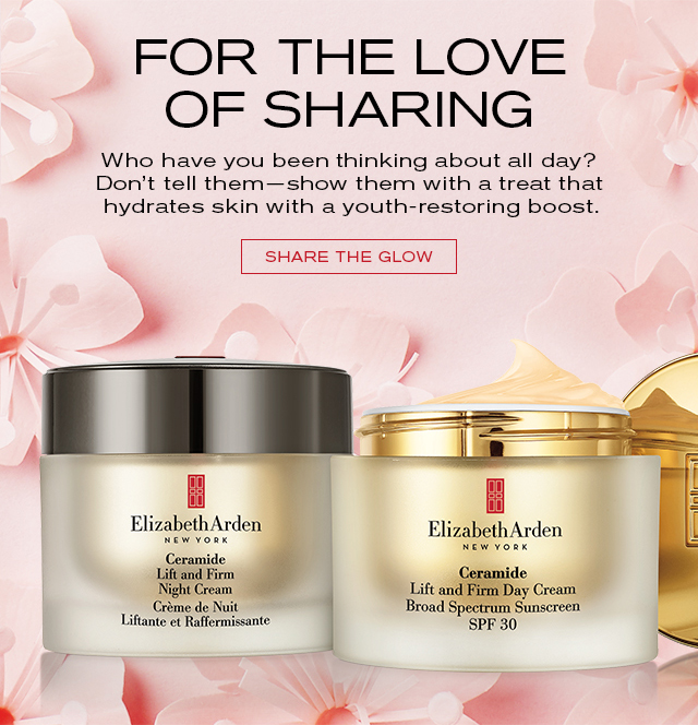 FOR THE LOVE OF SHARING  Who have you been thinking about all day?  Don't tell themshow them with a treat that  hydrates skin with a youth-restoring boost.   SHARE THE GLOW