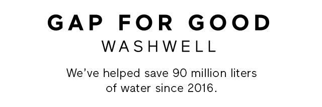 GAP FOR GOOD | WASHWELL