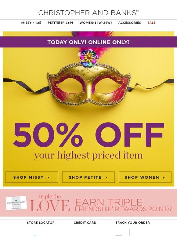 Christopher and Banks: 🎉 Today ONLY - Let the good deals roll with 50...🎉 | Milled