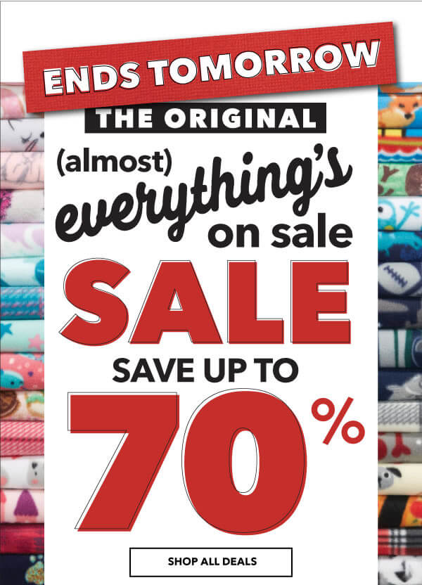 ENDS TOMORROW! The Original (almost) Everything's on sale Sale. Shop all deals.