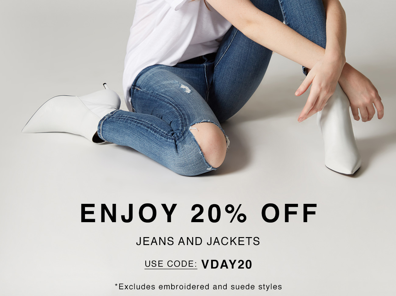 Enjoy 20% Off Jeans and Jackets - use Code: VDAY20