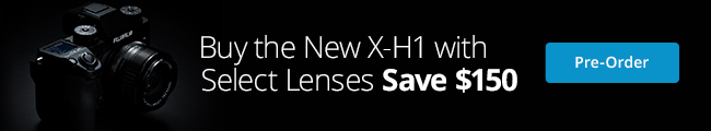 Buy the New X-H1 with Select Lenses - Save $150