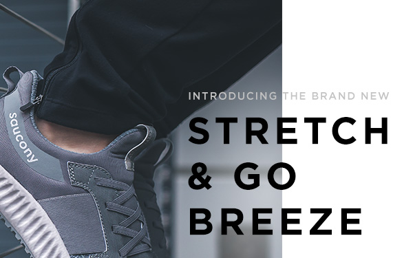 INTRODUCING THE STRETCH & GO BREEZE