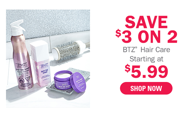 Save $3 on 2 BTZ Hair Care