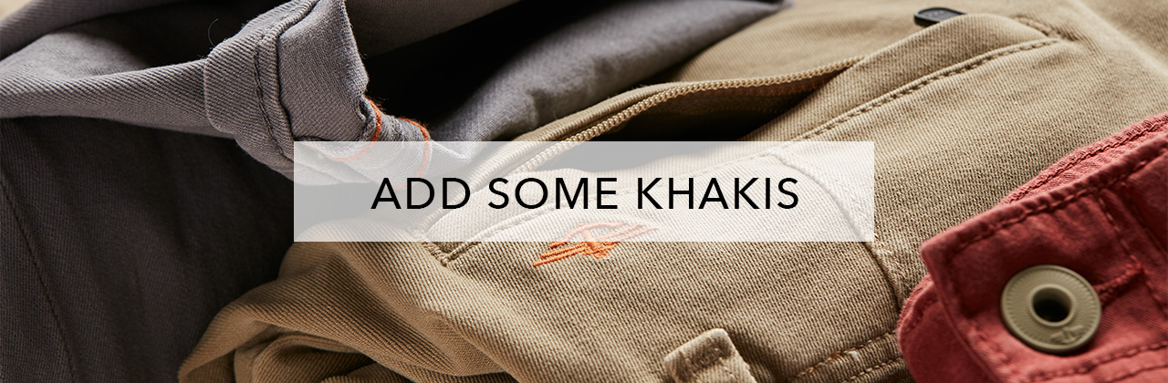PLUS, DONT FORGET THE KHAKIS