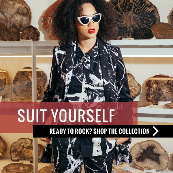 Suit Yourself | Shop the Collection