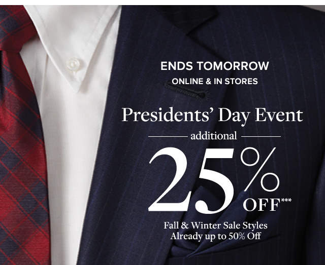ENDS TOMORROW   ONLINE & IN STORES   PRESIDENTS' DAY EVENT