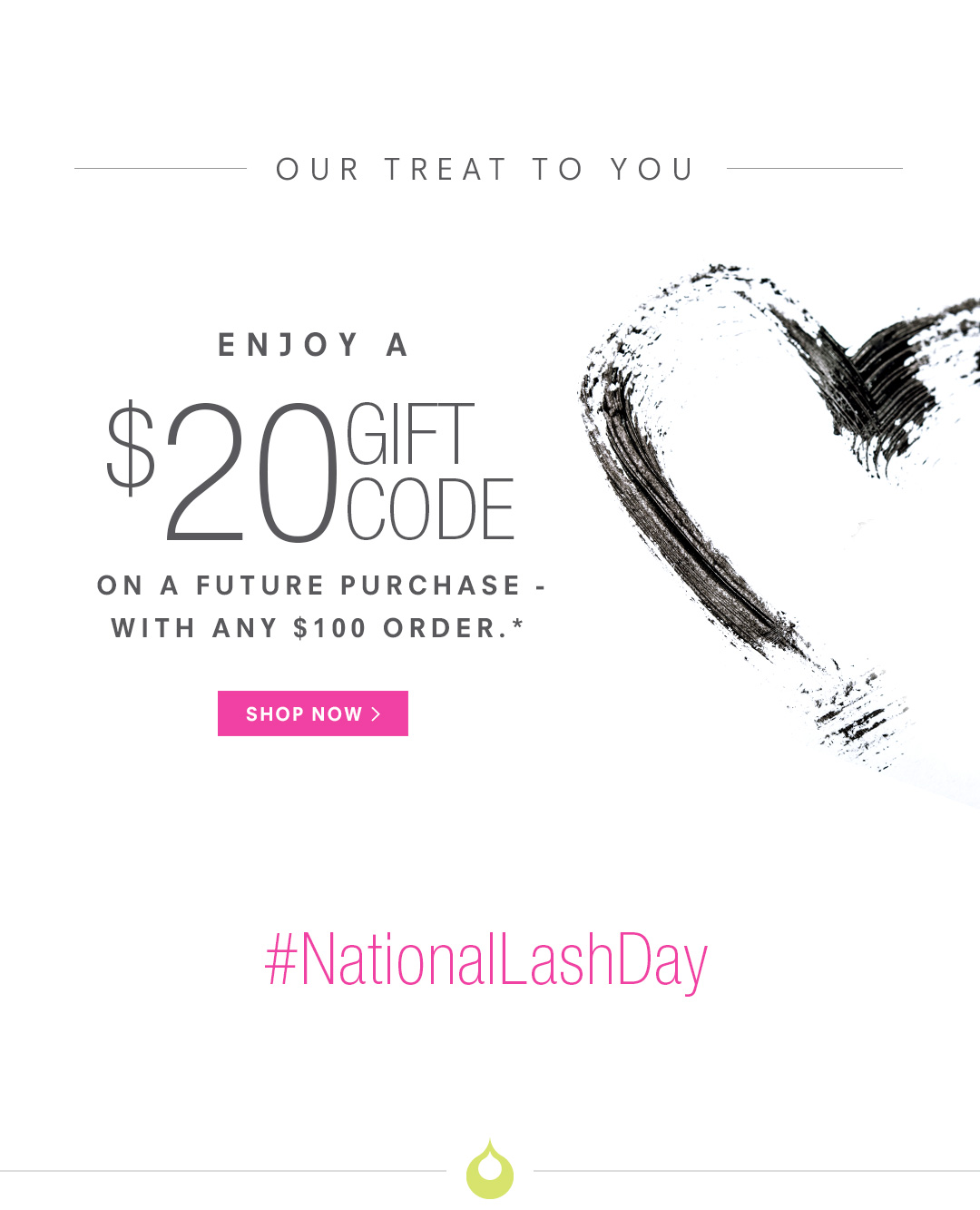 Enjoy a $20 gift code with $100 purchase.*