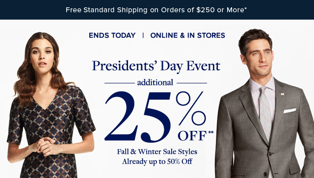 ENDS TODAY   ONLINE & IN STORES   PRESIDENTS' DAY EVENT
